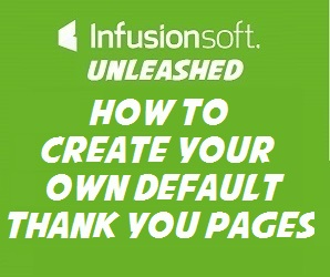 Customising Default Thank You Pages in Infusionsoft